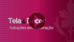 Video - Tela e Decor